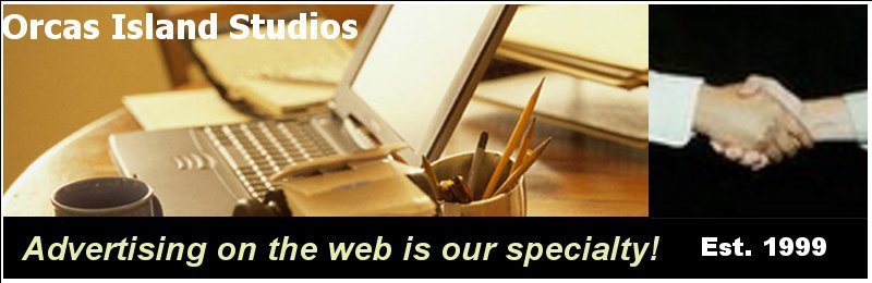 Orcas Island Studios - Advertising on the web         is our specialty!